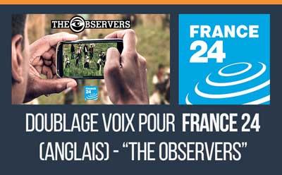 """Voix de doublage en anglais sur l'édition anglaise de l'émission """"Les Observateurs"""" de France 24."""