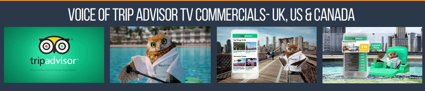 British Voiceover - Voice of Trip Advisor Owl on TV Commercials in UK, US and Canada